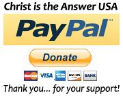 Support Christ is the Answer USA efforts to spread the gospel with a PayPal donation.